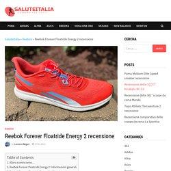 Reebok Forever Floatride Energy 2 recensione - SaluteItalia
