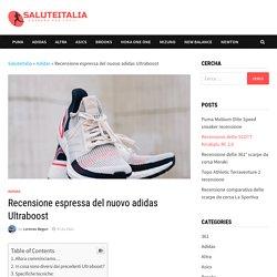 Recensione espressa del nuovo adidas Ultraboost - SaluteItalia