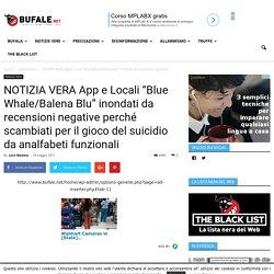 """NOTIZIA VERA App e Locali """"Blue Whale/Balena Blu"""" inondati da recensioni negative perché scambiati per il gioco del suicidio da analfabeti funzionali"""