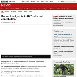 Recent immigrants to UK 'make net contribution'