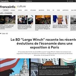 """La BD """"Largo Winch"""" raconte les récentes évolutions de l'économie dans une exposition à Paris"""