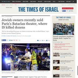 Jewish owners recently sold Paris's Bataclan theater, where IS killed dozens