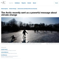 The Arctic recently sent us a powerful message about climate change