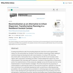 Recentralization as an Alternative to Urban Dispersion: Transformative Planning in a Neoliberal Societal Context - Filion - 2016 - International Journal of Urban and Regional Research