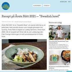 """Recept på Årets Rätt 2021 — """"Swedish bowl"""" – Från Sverige"""