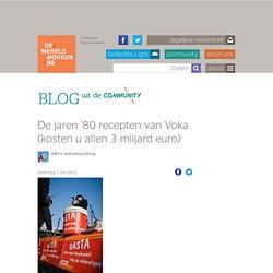 De jaren '80 recepten van Voka (kosten u allen 3 miljard euro)