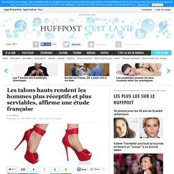 Les talons hauts rendent les hommes plus réceptifs et plus serviables, affirme une étude française