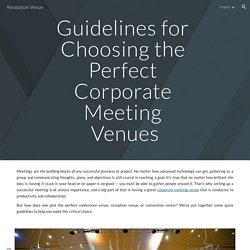 Reception Venue - Guidelines for Choosing the Perfect Corporate Meeting Venues