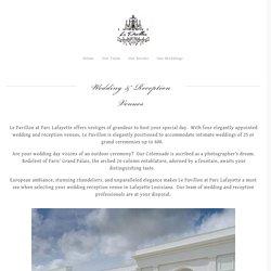 Wedding Venues - Reception Venues - Lafayette, La - Le Pavillon
