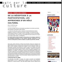 De la réception à la participation, les approches d'un rôle culturel