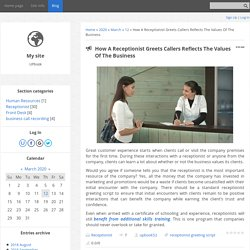 How A Receptionist Greets Callers Reflects The Values Of The Business - 12 March 2020 - Blog - UPbook