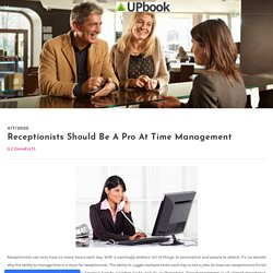 Receptionists Should Be A Pro At Time Management - UPbook