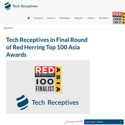 Tech Receptives in Final Round of Red Herring Top 100 Asia Awards