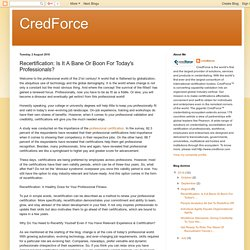 CredForce: Recertification: Is It A Bane Or Boon For Today's Professionals?