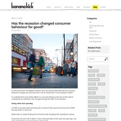 Has the recession changed consumer behaviour for good? - Banana Kick