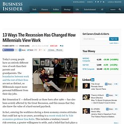 13 Ways The Recession Has Changed How Millennials View Work