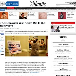 The Recession Was Sexist (So Is the Recovery) - Jordan Weissmann - Business
