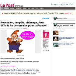 Récession, tempête, chômage, AAA : difficile fin de semaine pour la France ! - LePost.fr (15:18)