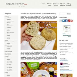 #Receta Pan Bajo en Hidratos (LOW-CARB BREAD)