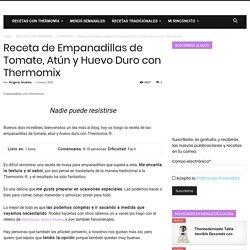 Receta de Empanadillas de Tomate, Atún y Huevo Duro con Thermomix