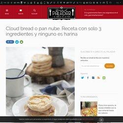 Cloud bread o pan nube. Receta con solo 3 ingredientes y ninguno es harina