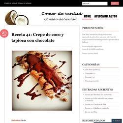 Receta 41: Crepe de coco y tapioca con chocolate