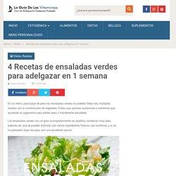 4 Recetas de ensaladas verdes para adelgazar en 1 semana