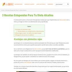 3 Recetas Estupendas Para Tu Dieta Alcalina