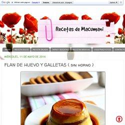 FLAN DE HUEVO Y GALLETAS ( sin horno )