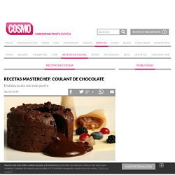 Recetas MasterChef: Coulant de chocolate - Cosmo TV