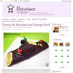 RECETINES ASGAYA: Tronco de Navidad con Orange Curd