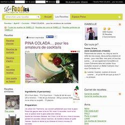 Recette de PINA COLADA.... pour les amateurs de cocktails