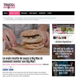 La vraie recette de sauce à Big Mac et comment monter son Big Mac! - Trucs et Astuces - Des trucs et des astuces pour améliorer votre vie de tous les jours - Trucs et Bricolages - Fallait y penser !