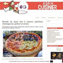Recette de pizza des 4 saisons (artichaut, champignons, jambon et olives)