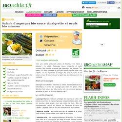 Recette bio : Salade d'asperges bio sauce vinaigrette et oeufs bio mimosa