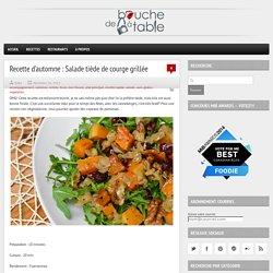 Recette d'automne : Salade tiède de courge grillée - De bouche à table