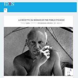 La recette du bonheur par Pablo Picasso - Journal des bonnes nouvelles