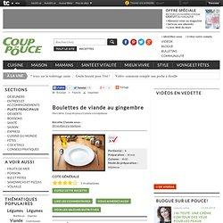 Recette Boulettes de viande au gingembre : Viande sur Coup de Pouce