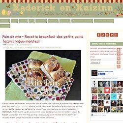 Pain de mie - Recette breakfast des petits pains façon croque-monsieur