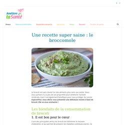 Une recette super saine : le broccomole