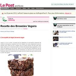 Recette des Brownies Vegans - Végétariens sur LePost.fr (18:18)