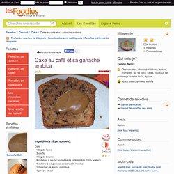 Recette de Cake au café et sa ganache arabica
