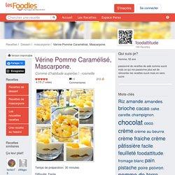 Recette de Vérine Pomme Caramélisé, Mascarpone.