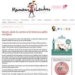 Salade de Carottes et de Betteraves grillés aux Epices | Mamans à Londres