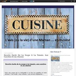 Recette facile de la soupe à la tomate, aux carottes et au chorizo - Le blog de l'avis (ou la vie) d'une maman