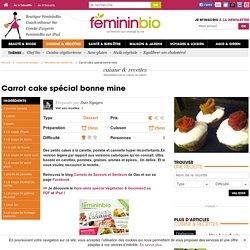 Recette Carrot cake spécial bonne mine