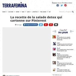La recette de la salade detox qui cartonne sur Pinterest