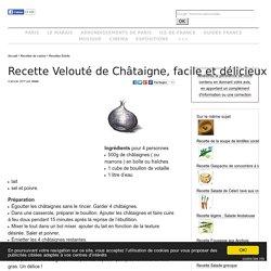 Recette Velouté de Châtaigne, facile et délicieux!