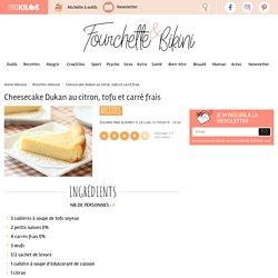 Recette de Cheesecake Dukan au citron, tofu et carré frais