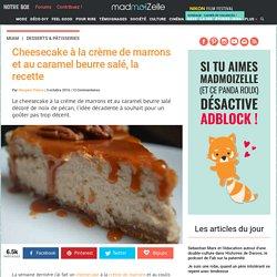 Recette du cheesecake crème de marrons/caramel beurre salé